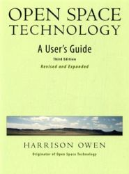 Open Space Technology - User Guide by Harrison Owen